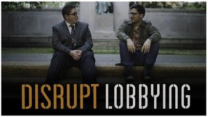 Disrupt Lobbying