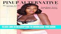 "New Book Pinup Alternative Magazine: Issue 2 Angelique Noire ""The Black Pinup"" (Volume 2)"
