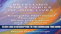 New Book Retelling the Stories of Our Lives: Everyday Narrative Therapy To Draw Inspiration And