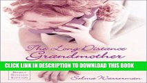 New Book The Long Distance Grandmother 4 Ed: How to Stay Close to Distant Grandchildren
