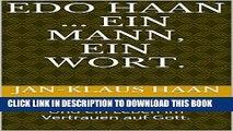 [PDF] EDO Haan ... ein Mann, ein Wort.: Und ein Leben im Vertrauen auf Gott. (German Edition)
