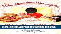 New Book When Grandma Was a Girl: What Her Life was Like as a Child