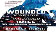 [PDF] Wounded Warrior, Wounded Wife: Not Just Surviving But Thriving Popular Colection