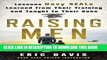 [PDF] Raising Men: Lessons Navy SEALs Learned from Their Training and Taught to Their Sons Full