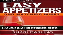 [PDF] Wine Pairing Club: Easy Appetizers and Matching Wines: Tiny Bites with the MOAN Factor