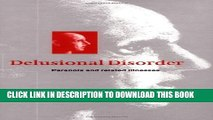 [PDF] Delusional Disorder: Paranoia and Related Illnesses (Concepts in Clinical Psychiatry) Full