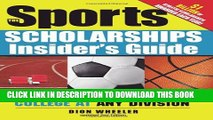 Collection Book The Sports Scholarships Insider s Guide: Getting Money for College at Any Division