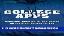 New Book College Apps: Selecting, Applying to, and Paying for the Right College for You