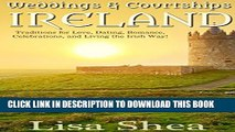 [PDF] Weddings and Courtships - Ireland: Traditions for Love, Dating, Romance, Celebrations, and