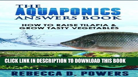 [PDF] The Aquaponics Answers Book – How To Raise Tilapia   Grow Tasty Vegetables Full Colection