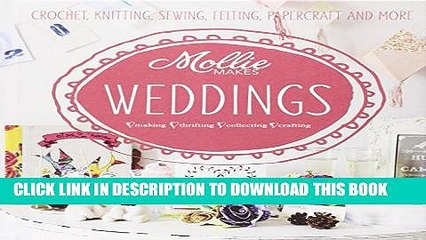 [PDF] Mollie Makes: Weddings: Crochet, knitting, sewing, felting, papercraft and more Popular Online