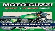 [PDF] The Moto Guzzi Sport   Le Mans Bible Popular Online