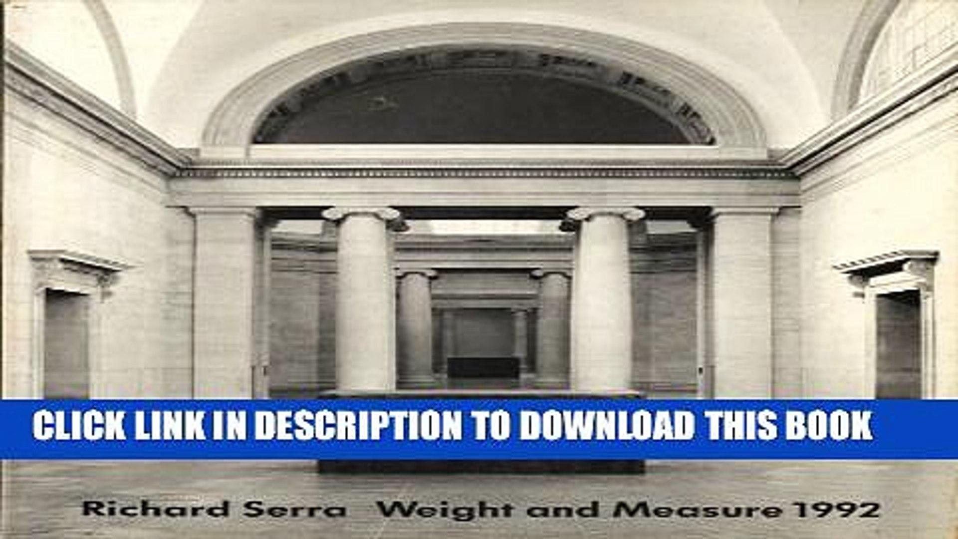 [PDF] Richard Serra: Weight and Measure 1992 : 30 September 1992-15 January 1993 Popular Online