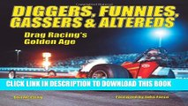 [PDF] Diggers, Funnies, Gassers   Altereds: Drag Racing s Golden Age Full Collection