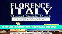 [PDF] Florence Travel Guide: Florence and Tuscany, Italy: Travel Guide Book-A Comprehensive 5-Day