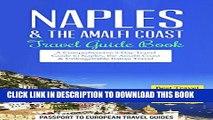 [PDF] Naples Travel Guide: Naples   the Amalfi Coast, Italy: Travel Guide Book-A Comprehensive