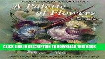 [PDF] A Palette of Flowers: Paint It Simply Concept Lessons Popular Online