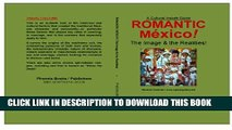 [PDF] ROMANTIC MEXICO!--The Images   the Realities [For Playboys   Playgirls] Full Online