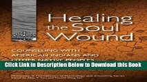 [Reads] Healing the Soul Wound: Counseling with American Indians and Other Native Peoples