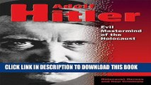 [PDF] Adolf Hitler: Evil MasterMind of the Holocaust (Holocaust Heroes and Nazi Criminals) Popular