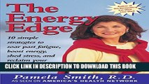 [PDF] The Energy Edge: 10 Simple Strategies to Soar Past Fatigue, Boost Energy, Shed Stress and