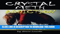 New Book Crystal Meth Addiction: An Essential Guide to Understanding Meth Addiction and Helping a