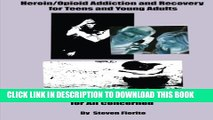 New Book Heroin/Opioid Addiction and Recovery for Teens and Young Adults: A Complete A to Z Guide