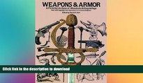 GET PDF  Weapons and Armor: A Pictorial Archive of Woodcuts   Engravings FULL ONLINE