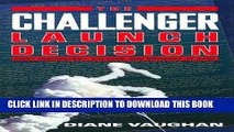 [Read PDF] The Challenger Launch Decision: Risky Technology, Culture, and Deviance at NASA Ebook