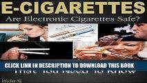 [PDF] ELECTRONIC CIGARETTES: Are E-Cigs Safe? Popular Online