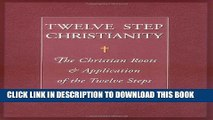 Collection Book Twelve Step Christianity: The Christian Roots   Application of the Twelve Steps