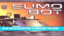 [PDF] SUMO BOT : Build Your Own Remote-Controlled Programmable Sumo-Bot Full Online