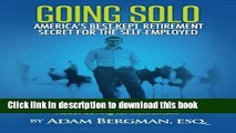 Read Going Solo - America s Best-Kept Retirement Secret for the Self-Employed: What Financial