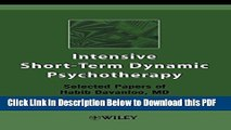 [Read] Intensive Short-Term Dynamic Psychotherapy: Selected Papers of Habib Davanloo, M.D. Ebook