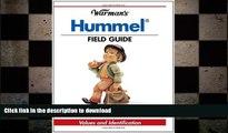 FAVORITE BOOK  Warman s Hummel Field Guide: Values and Identification (Warman s Field Guides)