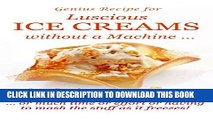 [PDF] Luscious Ice Creams without a Machine ...: ...  or much time or effort or having to mash the