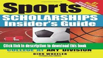 Read The Sports Scholarships Insider s Guide: Getting Money for College at Any Division  Ebook