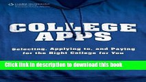 Read College Apps: Selecting, Applying to, and Paying for the Right College for You  Ebook Free