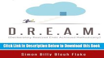 [Reads] D.R.E.A.M.: Deliberately Realized Ends Achieved Methodically Online Ebook