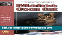 Download Guide to Owning a Maine Coon Cat: Grooming, Feeding, Handling, Health, Exhibition  PDF