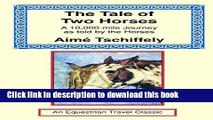 Read The Tale of Two Horses: A 10,000 Mile Journey as Told by the Horses (Equestrian Travel