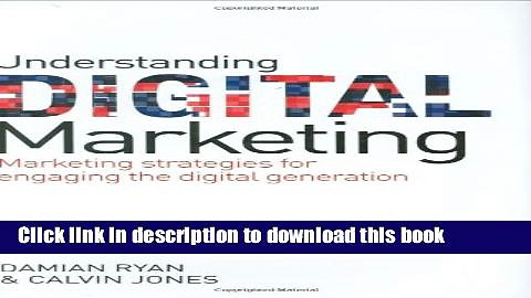Read Understanding Digital Marketing: Marketing Strategies for Engaging the Digital Generation