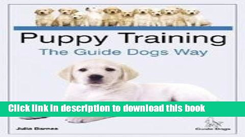 Read Puppy Training the Guide Dogs Way by Barnes, Julia (2006) Hardcover  PDF Free