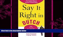 different   Say It Right in Dutch: The Fastest Way to Correct Pronunciation (Say It Right! Series)