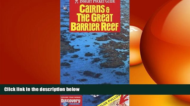there is  Cairns   the Great Barrier Reef (Insight Pocket Guide Cairns   the Great Barrier Reef)