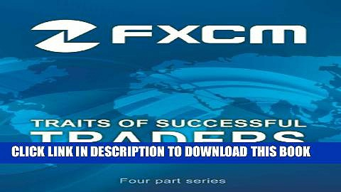 [PDF] Best Practices from FXCM s Most Profitable Forex Traders (Traits of Successful Traders)