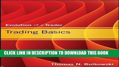 [PDF] Trading Basics: Evolution of a Trader (Wiley Trading) Full Online