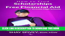 [PDF] How to Find Scholarships and Free Financial Aid for Private High Schools Full Colection
