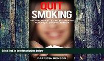 Big Deals  Quit Smoking: Quit Smoking Tips That Will Help You Quit Smoking Now and Quit Smoking
