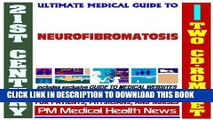 [PDF] 21st Century Ultimate Medical Guide to Neurofibromatosis - Authoritative Clinical